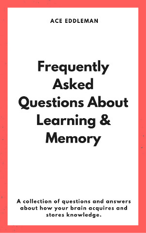 Frequently Asked Questions About Learning & Memory ebook cover